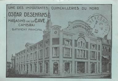 """/ CPA FRANCE 59 """"Oscar Desenfans, magasins de la Cave de Cambrai"""" / QUINCAILLERIE / CARTE PUBLICITAIRE"""