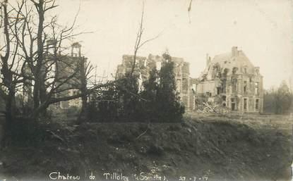 """CPA / PHOTOGRAPHIE FRANCE 80 """"Chateau de Tilloloy, 1917"""""""