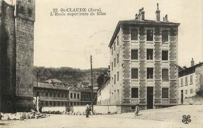 """/ CPA FRANCE 39 """"Saint Claude, l'école supérieure de filles"""""""