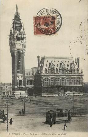 """/ CPA FRANCE 62 """"Calais, place centrale, l'hôtel de ville"""" / TRAMWAY"""