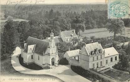 """/ CPA FRANCE 41 """"Chambord, l'église et l'école"""""""
