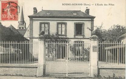 """/ CPA FRANCE 27 """"Bourg Achard, l'école des filles"""""""