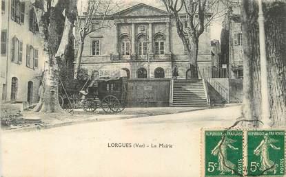 """CPA FRANCE 83 """"Lorgues, la Mairie"""""""