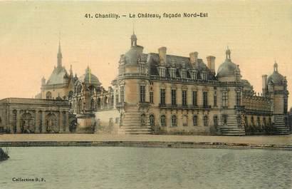 """/ CPA FRANCE 60 """"Chantilly le château"""""""