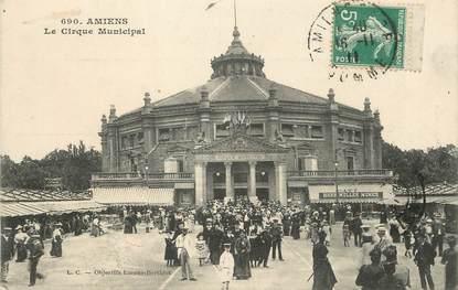 """/ CPA FRANCE 80 """"Amiens, le cirque municipal """""""
