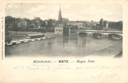"""CPA FRANCE 57 """"Metz, Moyen Pont"""""""