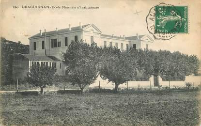 """/ CPA FRANCE 83 """"Draguignan, école normale d'instituteurs"""""""