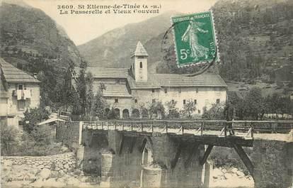 """/ CPA FRANCE 06 """"Saint Etienne de Tinée, la passerelle et vieux couvent"""""""