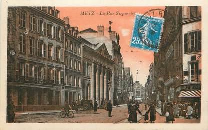 """/ CPA FRANCE 57 """"Metz, la rue serpenoise"""""""
