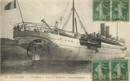 """/ CPA FRANCE 76 """"Le Havre, le Perou de la Compagnie transatlantique"""" / BATEAU"""