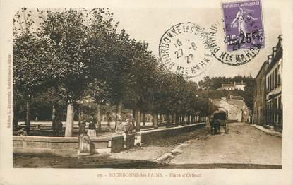 """/ CPA FRANCE 52 """"Bourbonne les Bains, place d'Orfeuil"""""""