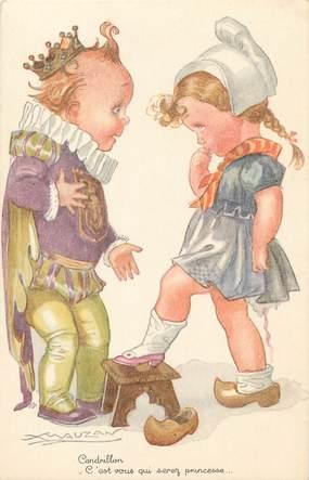 """/ CPA ILLUSTRATEUR MAUZAN """"Cendrillon c,est vous qui serez Princesse"""""""