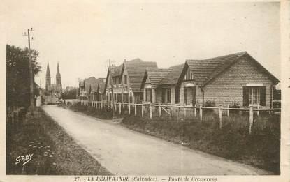 """/ CPA FRANCE 14 """"La Délivrande, route de Cresserons"""""""
