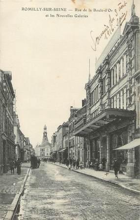 """/ CPA FRANCE 10 """"Romilly sur Seine, rue de la boule d'or et les nouvelles galeries"""""""