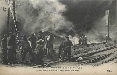 """/ CPA FRANCE 93 """"Incendie des Magasins du Nord à Saint Ouen, les ouvriers se procurent du sable"""" / POMPIER"""
