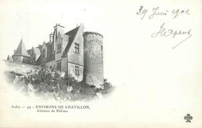 "/ CPA FRANCE 36 ""Environs de Chatillon, château de Palluau"""