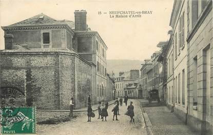 """/ CPA FRANCE 76  """"Neufchâtel en Bray, la maison d'arrêt"""""""