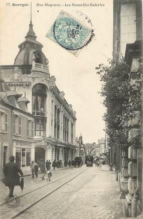 "/ CPA FRANCE 18 ""Bourges, rue Moyenne, les nouvelles galeries"""