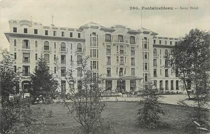 "/ CPA FRANCE 77 ""Fontainebleau, Savoy Hôtel"""