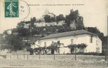 """/ CPA FRANCE 04 """"Forcalquier, les ruines des châteaux féodaux et la citadelle"""""""