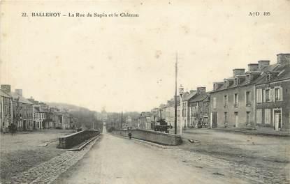 """/ CPA FRANCE 14 """"Balleroy, la rue du sapin et le château"""""""