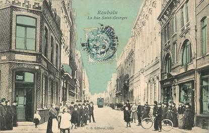 """/ CPA FRANCE 59 """"Roubaix, la rue Saint Georges"""""""