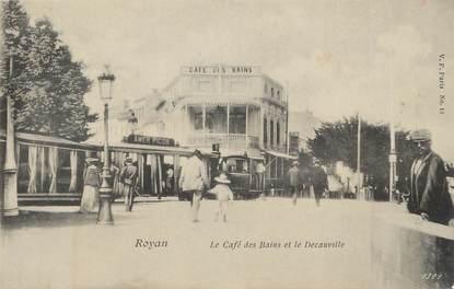 """/ CPA FRANCE 17 """"Royan, le café des bains et le Decauville"""""""