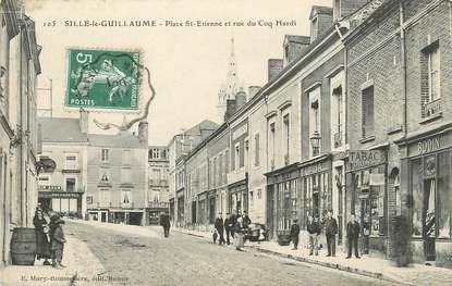 """/ CPA FRANCE 72 """"Sillé le Guillaume, place Saint Etienne, et rue du coq Hardi"""""""
