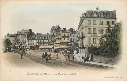 """CPA FRANCE 14 """"Trouville sur Mer, la Place de la Cahotte"""""""