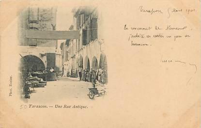 "CPA FRANCE 13 ""Tarascon, une rue antique"""