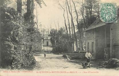 """/ CPA FRANCE 80 """"Saint Quentin la Motte Croix au Bailly, rue d'Utrainville"""""""