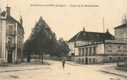 """CPA FRANCE 88  """"Bains les Bains, Place de la madeleine"""""""