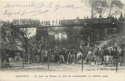 """/ CPA FRANCE 62 """"Frevent, le pont du marais en voie de construction"""""""