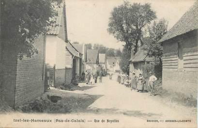 """/ CPA FRANCE 62 """"Izel Lez Hameaux, rue de Noyelles"""""""
