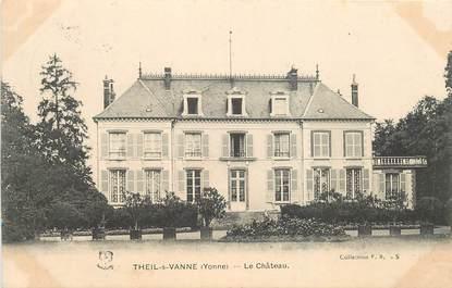"""CPA FRANCE 89 """" Theil sur Vanne, le chateau"""""""