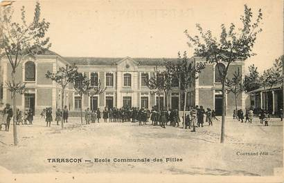 "CPA FRANCE 13 ""Tarascon, Ecole communale de filles"""