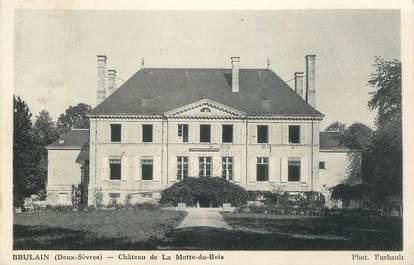 """CPA FRANCE 79 """"Brulain, chateau de la Motte du Bois"""""""
