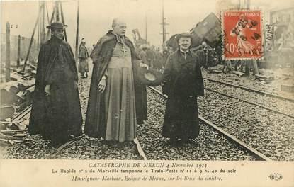 """CPA FRANCE 77 """"Melun, catastrophe de chemin de fer, 1913, Monseigneur Marbeau et Evêque de Meaux"""""""