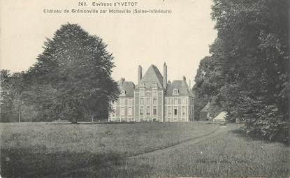 """CPA FRANCE 76 """" Env. d'Yvetot, chateau de Grémonville par Motteville"""""""