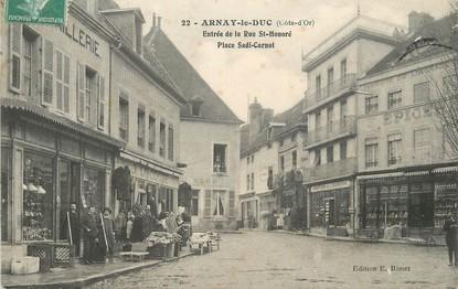 """/ CPA FRANCE 21 """"Arnay le Duc entrée de la rue Saint Honoré, place Sadi Carnot"""""""