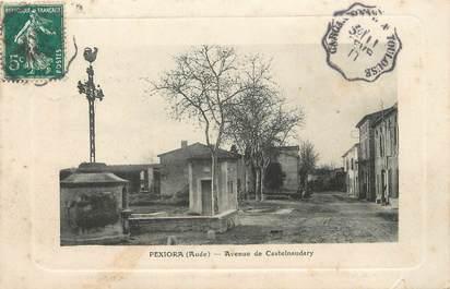 """/ CPA FRANCE 11 """"Pexiora, av de Castelnaudary"""""""
