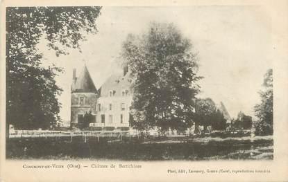 """/ CPA FRANCE 60 """"Chaumont en Vexin, château de Bertichères"""""""