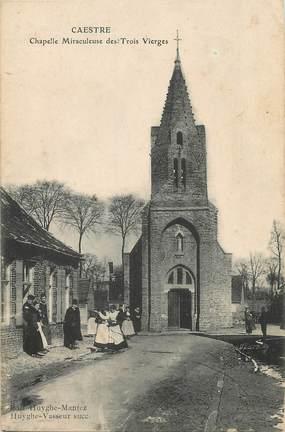 """/ CPA FRANCE 59 """"Caestre, chapelle miraculeuse des trois vierges"""""""