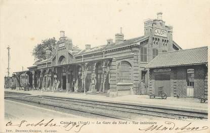 """/ CPA FRANCE 59 """"Caudry, la gare du Nord, vue intérieure"""""""