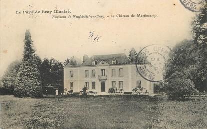 "/ CPA FRANCE 76 ""Environs de Neufchâtel en Bray, le château de Martincamp"""