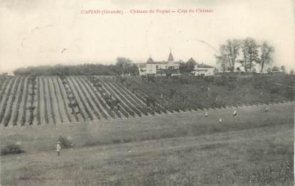 """/ CPA FRANCE 33 """"Capian, château du Peyrat"""""""