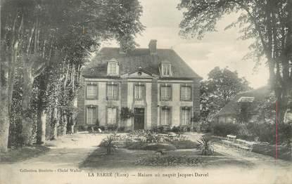"""/ CPA FRANCE 27 """"La Barre, maison où naquit Jacques Darvel"""""""