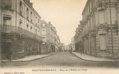 """CPA FRANCE 44 """"Chateaubriant, rue de l'Hotel de ville"""""""
