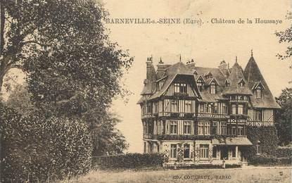 """/ CPA FRANCE 27 """"Barneville sur Seine, château de la Houssaye"""""""