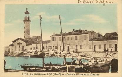 """CPA FRANCE 30 """"Le Grau du Roi, l'ancien phare et la douane"""""""